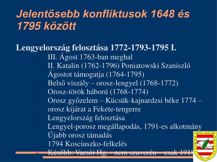 Jelentősebb konfliktusok 1648 és 1795 között