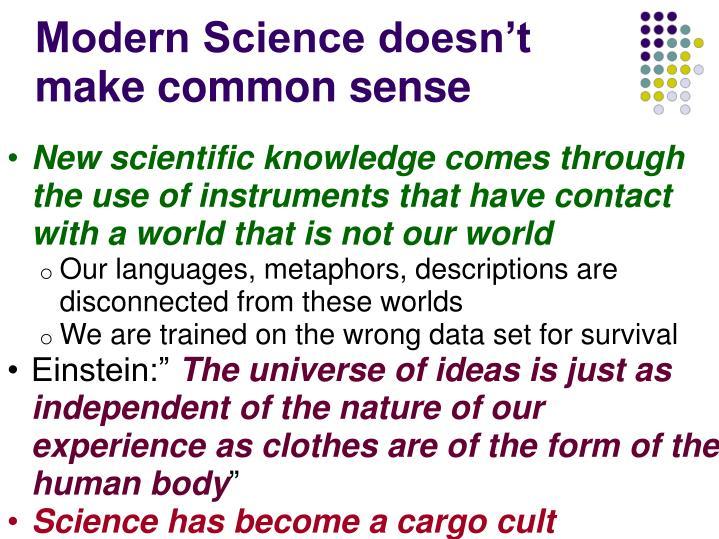 Modern Science doesn't make common sense