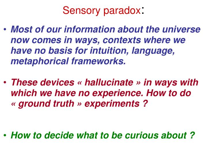 Sensory paradox