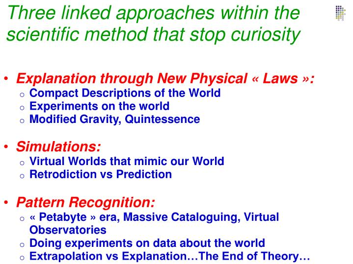 Three linked approaches within the scientific method that stop curiosity
