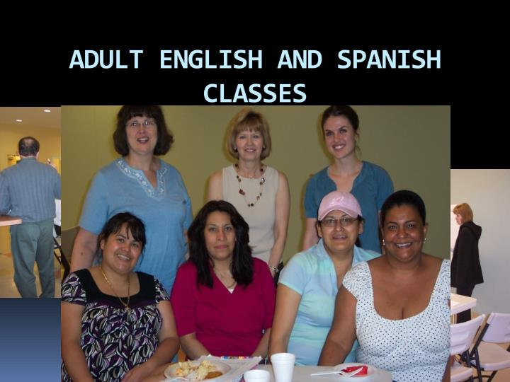 ADULT ENGLISH AND SPANISH     CLASSES