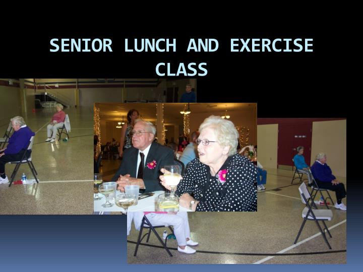 SENIOR LUNCH AND EXERCISE CLASS