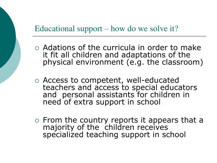 Educational support – how do we solve it?