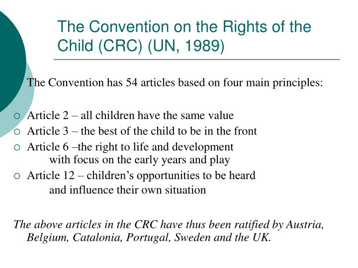 The Convention on the Rights of the Child (CRC) (UN, 1989)