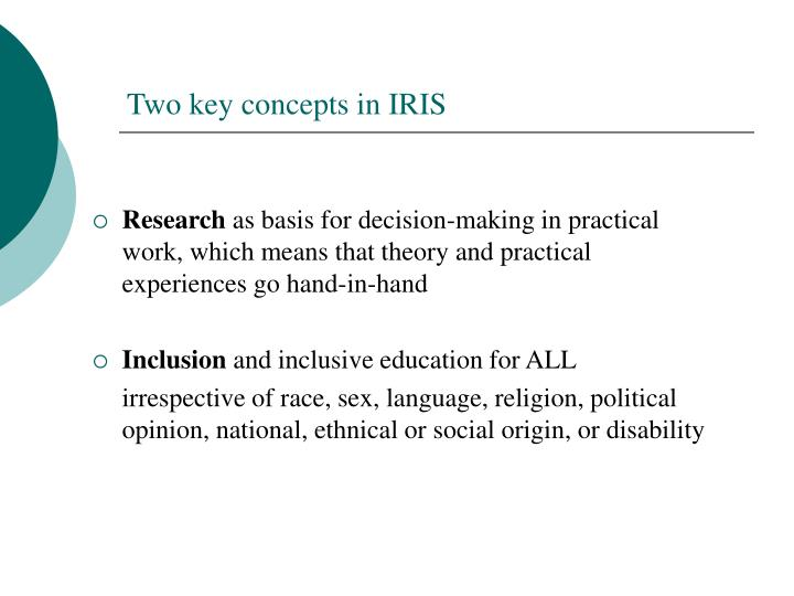 Two key concepts in IRIS