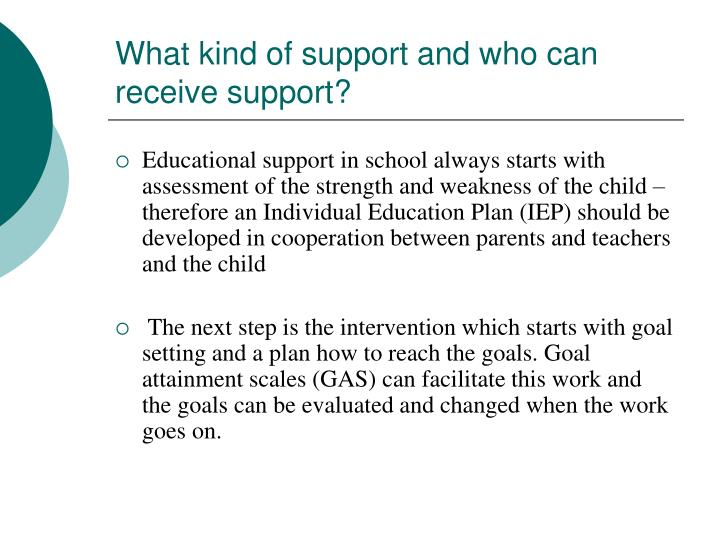 What kind of support and who can receive support?