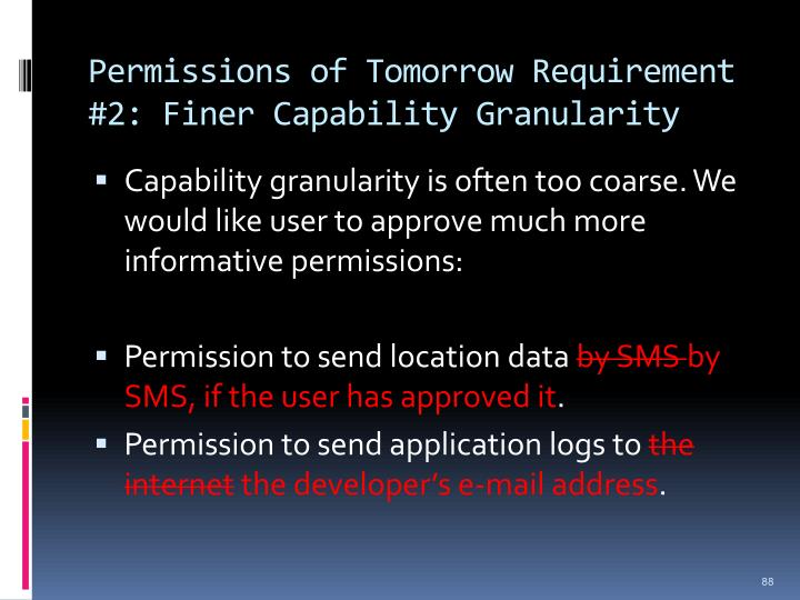 Permissions of Tomorrow Requirement #2: Finer Capability Granularity