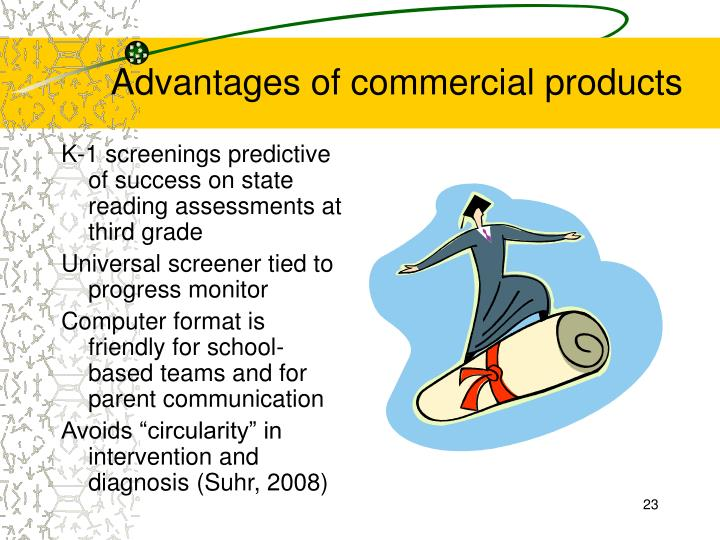 Advantages of commercial products
