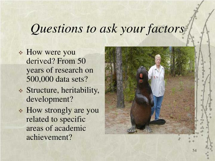 Questions to ask your factors