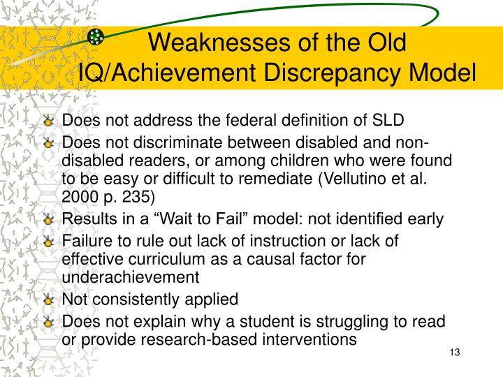 Weaknesses of the Old IQ/Achievement Discrepancy Model