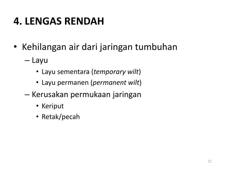 4. LENGAS RENDAH