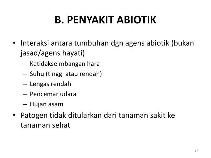 B. PENYAKIT ABIOTIK