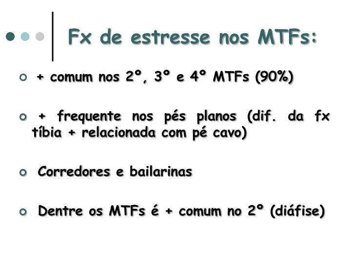 Fx de estresse nos MTFs: