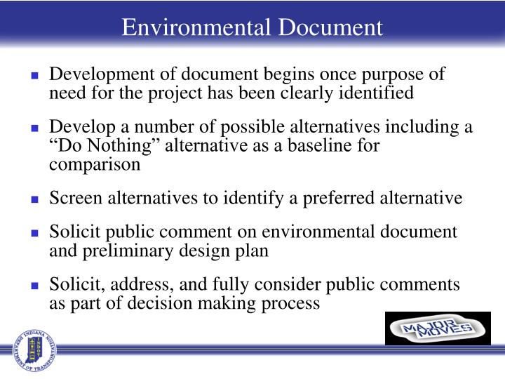 Development of document begins once purpose of need for the project has been clearly identified