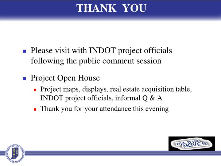 Please visit with INDOT project officials following the public comment session