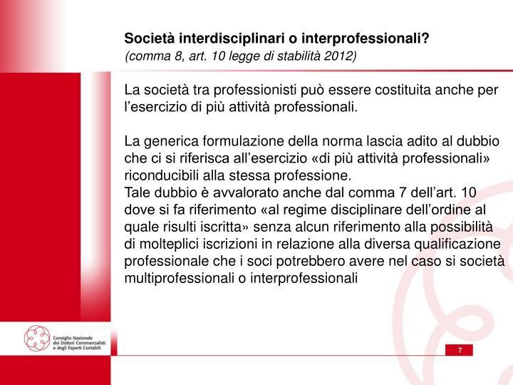 Società interdisciplinari o interprofessionali?