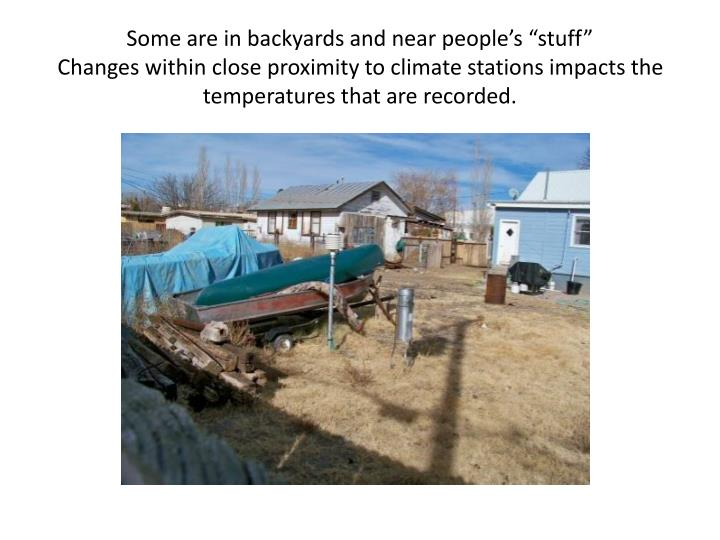 "Some are in backyards and near people's ""stuff"""