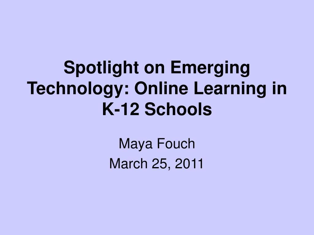 Spotlight on Emerging Technology: Online Learning in K-12 Schools