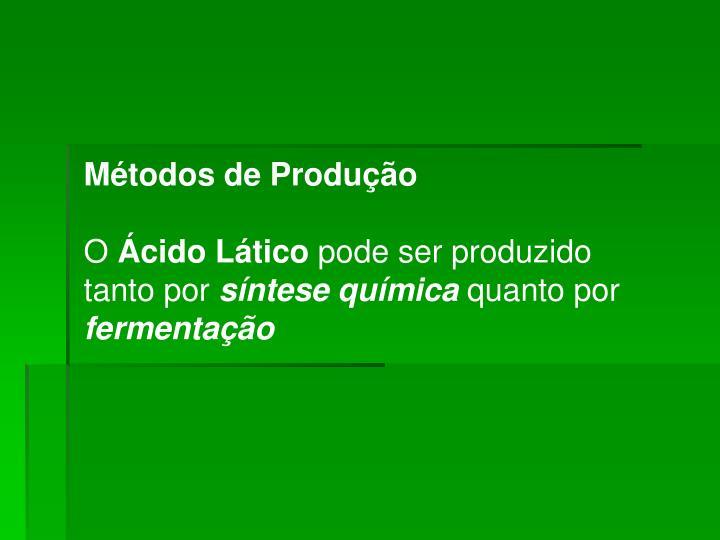 Métodos de Produção