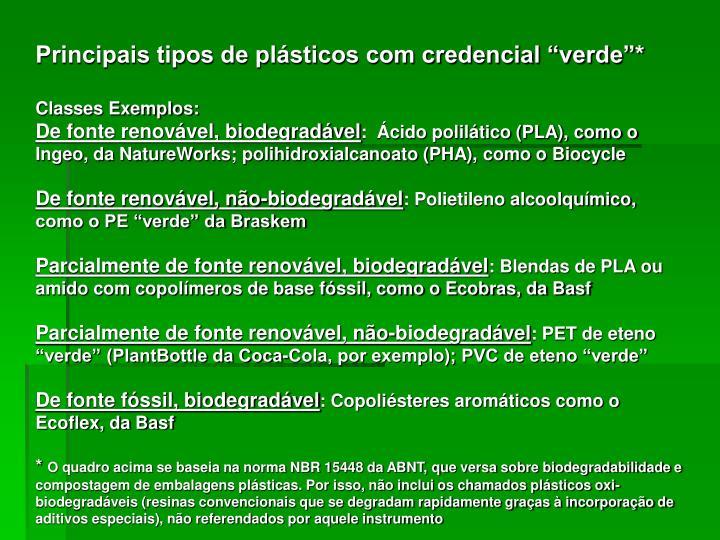 """Principais tipos de plásticos com credencial """"verde""""*"""