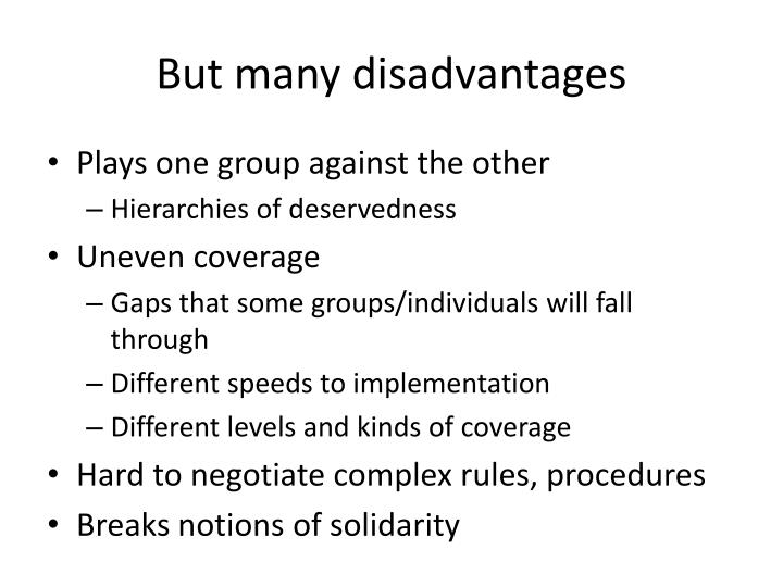 But many disadvantages