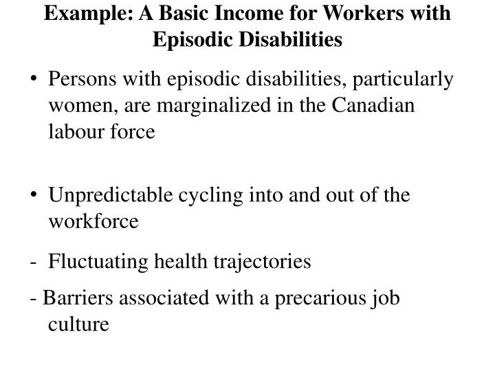 Example: A Basic Income for Workers with Episodic Disabilities