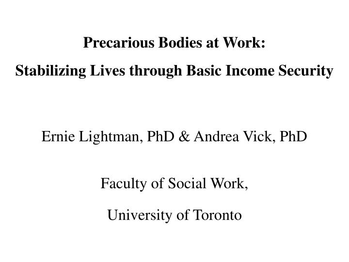 Precarious bodies at work stabilizing lives through basic income security