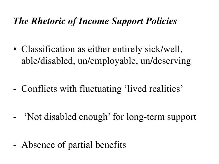 The Rhetoric of Income Support Policies