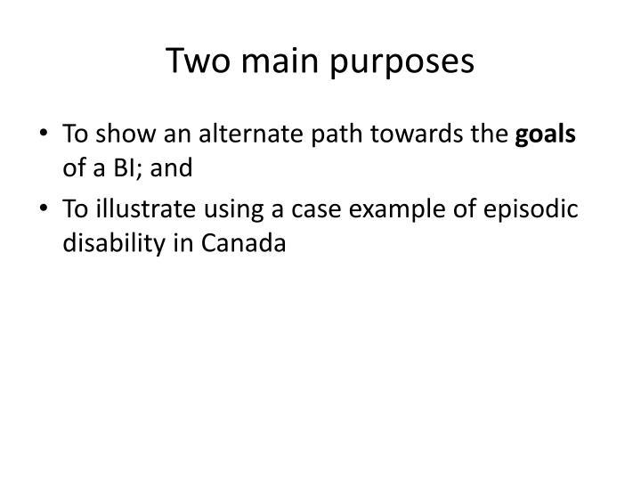 Two main purposes