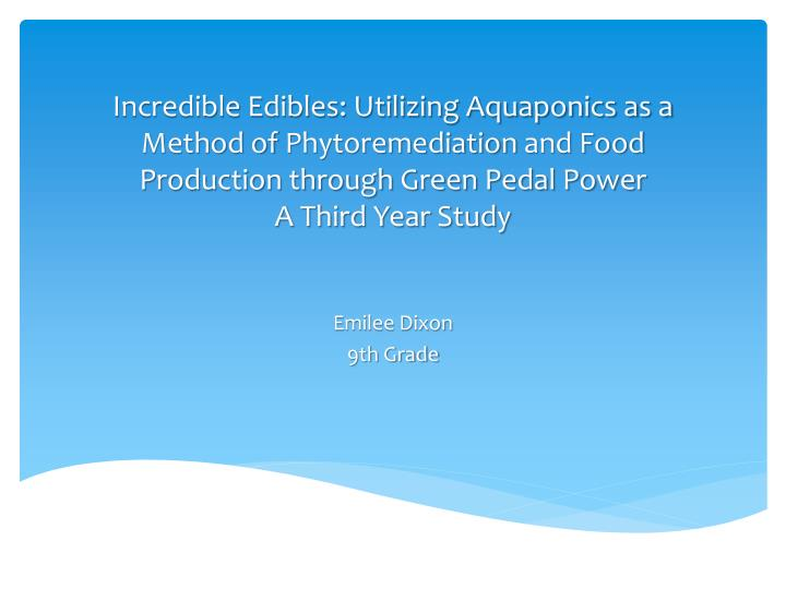 Incredible Edibles: Utilizing Aquaponics as a Method of