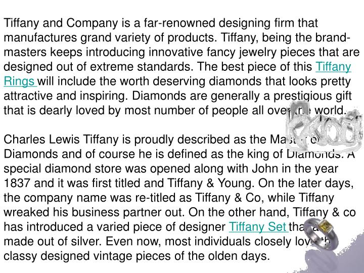 Tiffany and Company is a far-renowned designing firm that manufactures grand variety of products. Ti...