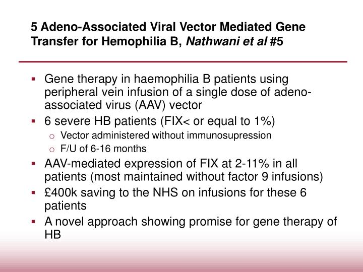 5 Adeno-Associated Viral Vector Mediated Gene Transfer for Hemophilia B,