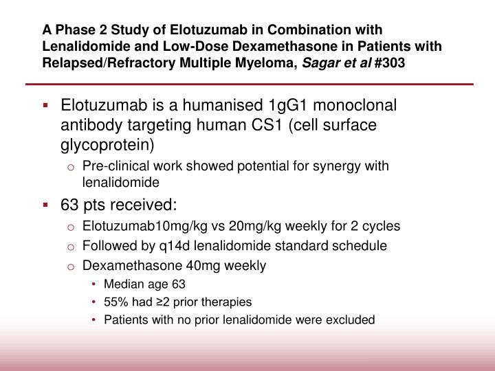 A Phase 2 Study of Elotuzumab in Combination with Lenalidomide and Low-Dose Dexamethasone in Patients with Relapsed/Refractory Multiple Myeloma,