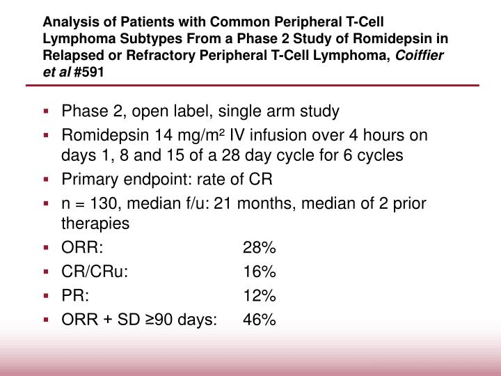 Analysis of Patients with Common Peripheral T-Cell Lymphoma Subtypes From a Phase 2 Study of Romidepsin in Relapsed or Refractory Peripheral T-Cell Lymphoma,