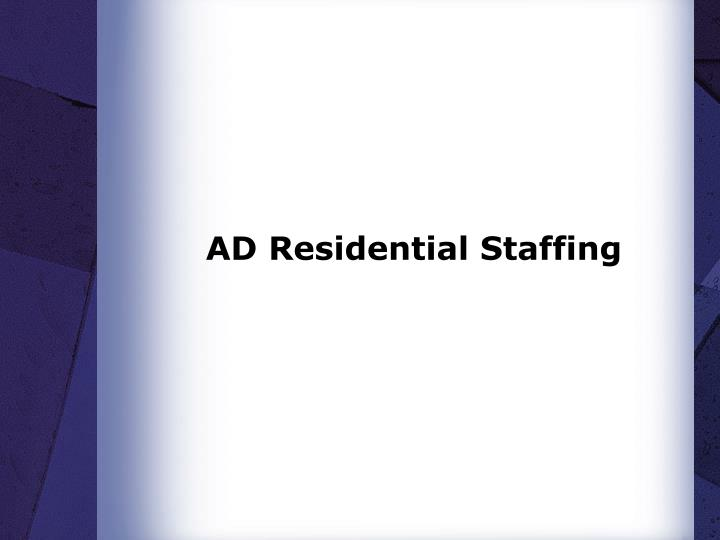 AD Residential Staffing