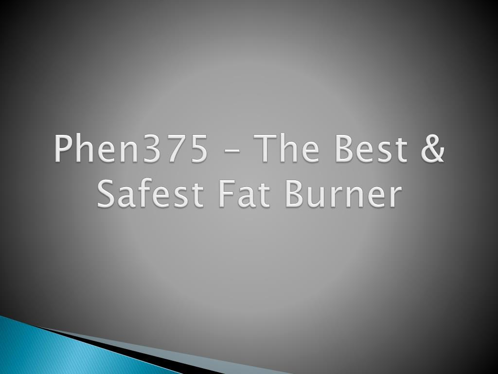 Phen375 – The Best & Safest Fat Burner