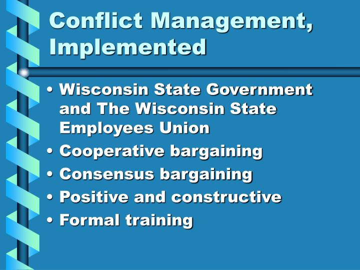 Conflict Management, Implemented