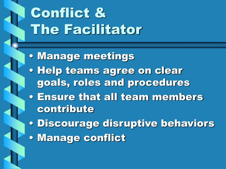 Conflict &                   The Facilitator