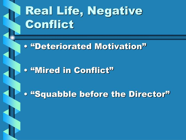 Real Life, Negative Conflict