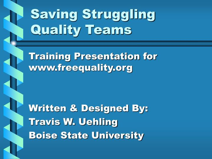Saving struggling quality teams