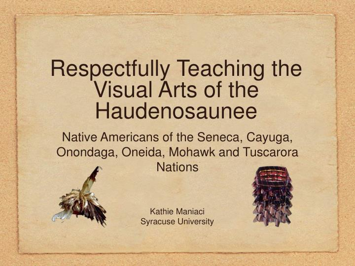 Respectfully teaching the visual arts of the haudenosaunee