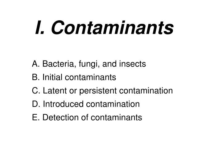 I. Contaminants