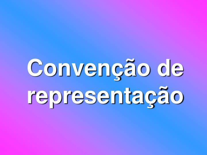 Convenção de representação