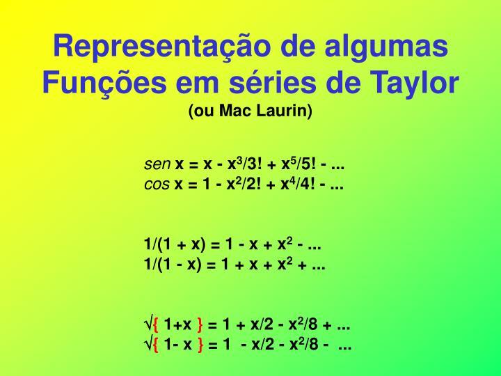 Representação de algumas Funções em séries de Taylor