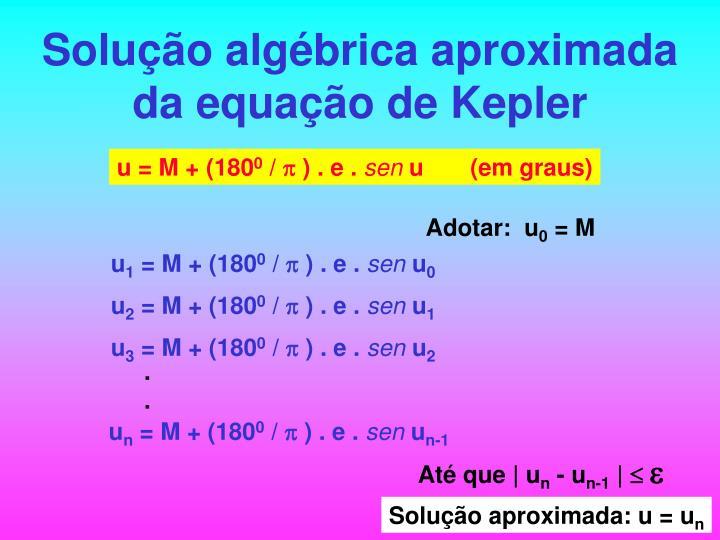 Solução algébrica aproximada da equação de Kepler