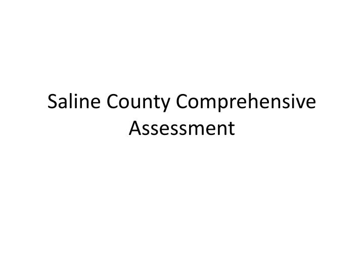 Saline county comprehensive assessment