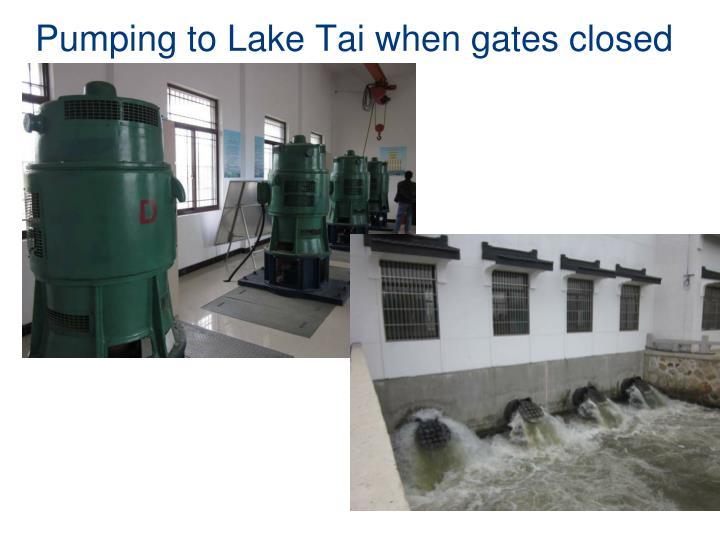 Pumping to Lake Tai when gates closed