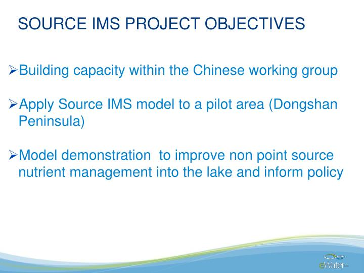 SOURCE IMS PROJECT OBJECTIVES