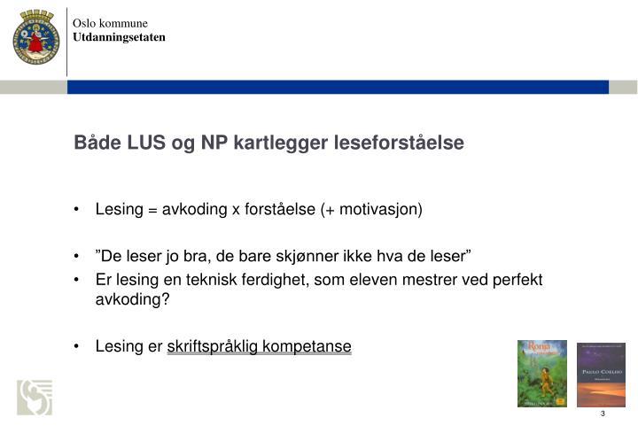 Både LUS og NP kartlegger leseforståelse