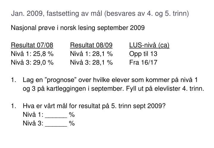 Jan. 2009, fastsetting av mål (besvares av 4. og 5. trinn)
